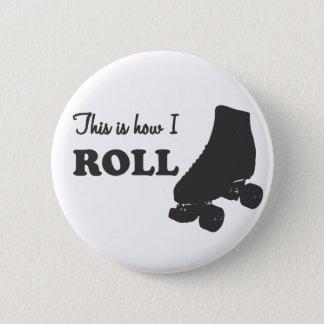 Badge Rouleau Derby - c'est comment je roule