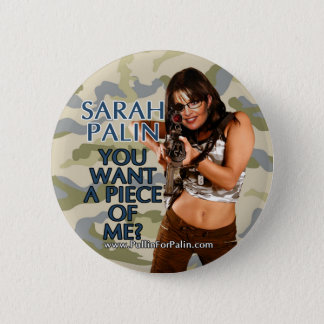Badge Sarah Palin - vous voulez un morceau de moi ?
