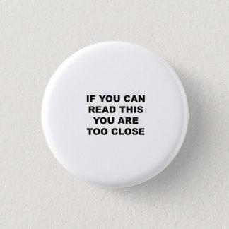 Badge Si vous pouvez lire ceci vous êtes bouton trop