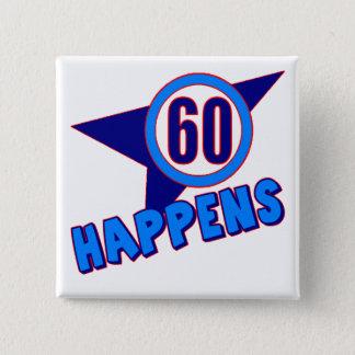 Badge Soixante se produit les soixantième cadeaux