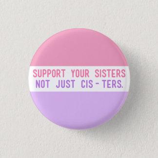 """Badge Soutenez vos soeurs, pas simplement Cisters. """""""