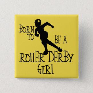 Badge Soutenu pour être une fille de Derby de rouleau