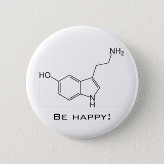 Badge Soyez heureux ! Bouton de sérotonine