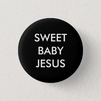BADGE SWEET BABY JESUS
