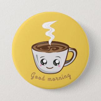 Badge Tasse de Kawaii de café, bonjour thé |
