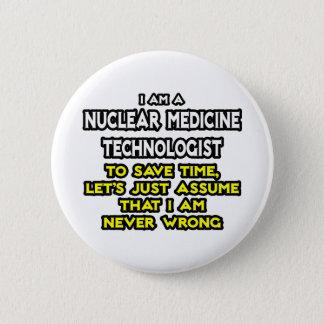 Badge Technologie nucléaire de médecine. Ne faites