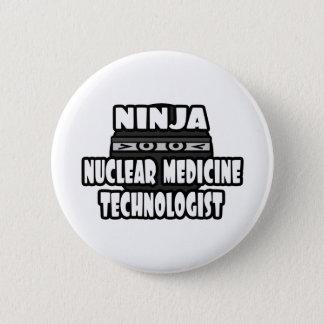 Badge Technologue nucléaire de médecine de Ninja