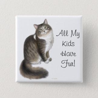 Badge Tous mes enfants ont le Pin de fourrure