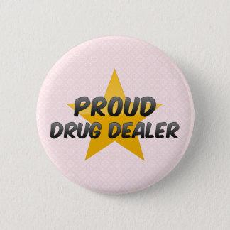 Badge Trafiquant de drogue fier