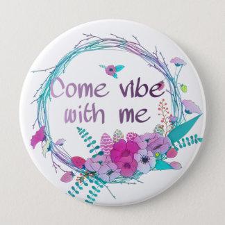 Badge Venez le vibe avec moi