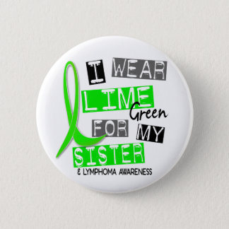 Badge Vert de chaux d'usage du lymphome I pour ma soeur