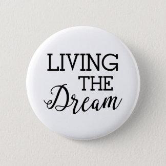 Badge Vivant la bonne vie rêveuse