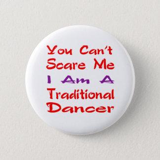 Badge Vous ne pouvez pas m'effrayer que je suis un