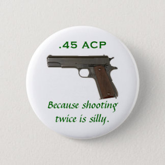 Badges 45 ACP, puisque le tir deux fois est idiot