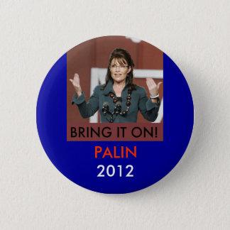 Badges Apportez-lui le 2012 le bouton de Palin
