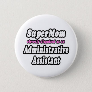 Badges Assistant administratif de SuperMom…