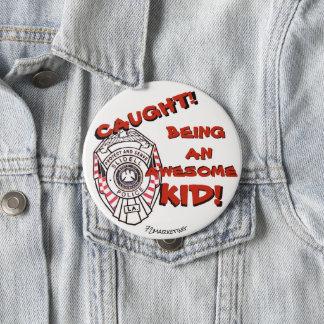 Badges Attrapé ! Étant une police impressionnante de