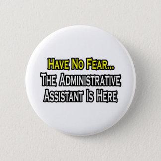 Badges Aucune crainte, l'assistant administratif n'est