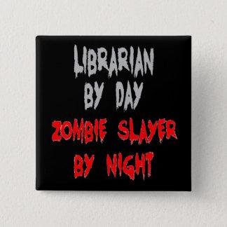 Badges Bibliothécaire de tueur de zombi