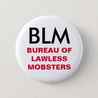 Badges BLM - Bureau de bouton anarchique de truands
