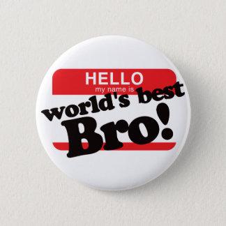 Badges Bonjour mon nom est le meilleur frère du monde
