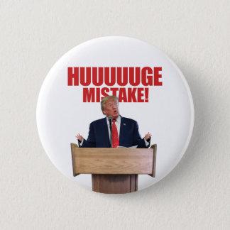 Badges Bouton de Donald Trump d'erreur de Huuuuuge