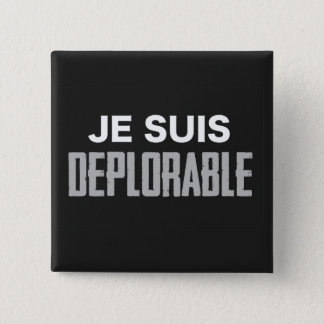 Badges Bouton déplorable de Je Suis (carré)