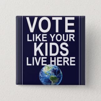 Badges Bouton - le vote comme vos enfants vivent ici