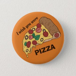 Badges Boutons de PIZZA faite sur commande des textes et