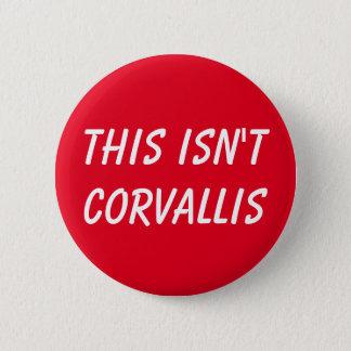 Badges Ce n'est pas bouton de Corvallis