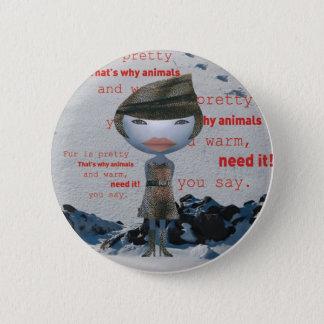 Badges Cessez d'employer la FOURRURE animale !