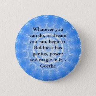 Badges Citation inspirée rêveuse GOETHE