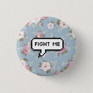 Badges Combattez-moi bouton floral de Pinback