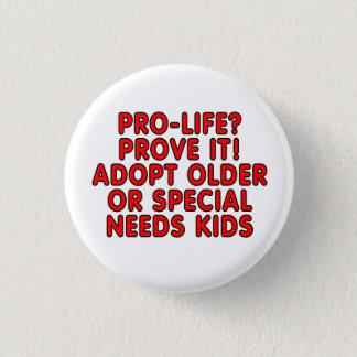 Badges Contre l'avortement et l'euthanasie ? Prouvez-le !