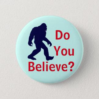 Badges Croyez-vous ? Bouton de Bigfoot
