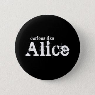 Badges Curieux comme le bouton noir d'Alice