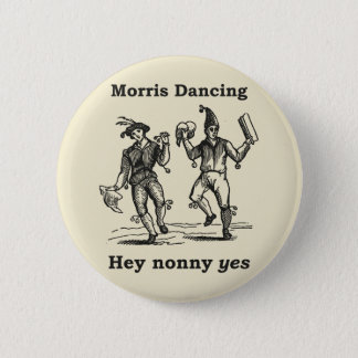 Badges Danse de Morris - hé de Nonny insigne OUI