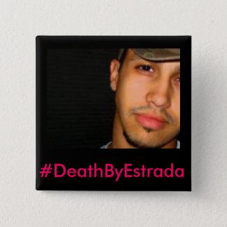Badges #DeathByEstrada - bouton d'Erik-Michael Estrada