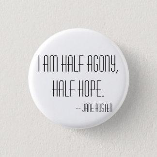 Badges Demi d'agonie, demi d'espoir
