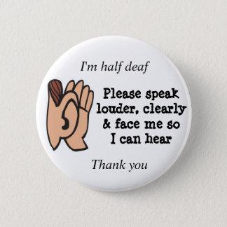 Badges Demi de sourds parlent svp clairement fort et me