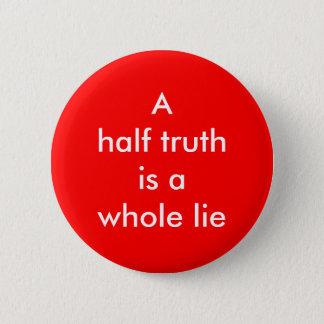 """Badges """"Demi de vérité est bouton d'un mensonge entier"""""""