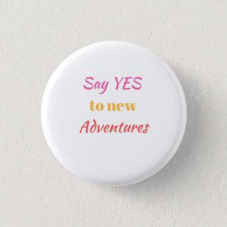 Badges Dites oui au nouveau bouton d'aventures