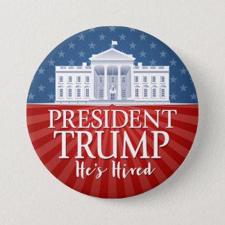 Badges Donald Trump - il a loué - inauguration de