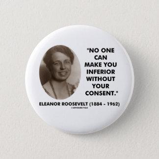 Badges Eleanor Roosevelt personne peut vous rendre