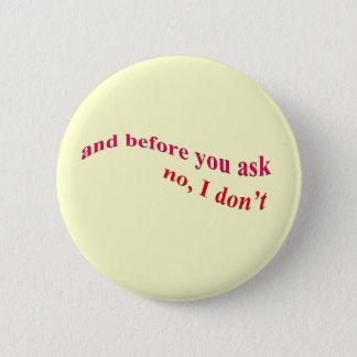 Badges Et avant que vous demandiez - aucun je ne fais pas