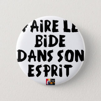Badges Faire le BIDE dans son ESPRIT - Jeux de Mots