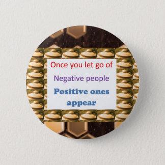 Badges Faites les pensées positives - laissez aller outre