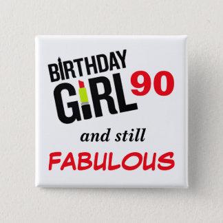 Badges Fille 90 d'anniversaire et encore fabuleux !