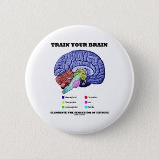 Badges Formez votre cerveau éliminent la sensation de la