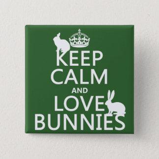 Badges Gardez le calme et aimez les lapins - toutes les